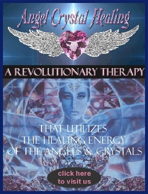 Angel Crystal Healing - A Therapy that utilizes the Healing Energy of the Angels & Crystals